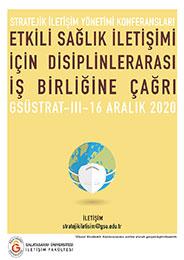 Stratejik İletişim Yönetimi Konferansları-III- (GSÜStrat): Etkili Sağlık İletişimi İçin Disiplinlerarası İş Birliğine Çağrı