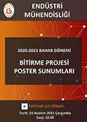 Endüstri Mühendisliği Bölümü 2020-2021 Bahar Dönemi Bitirme Projesi Poster Sunumları