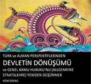 Konferans: Türk ve Alman Perspektiflerinden Devletin Dönüşümü ve Genel Kamu Hukuku'nu (Allgemeine Staatslehre) Yeniden Düşünmek